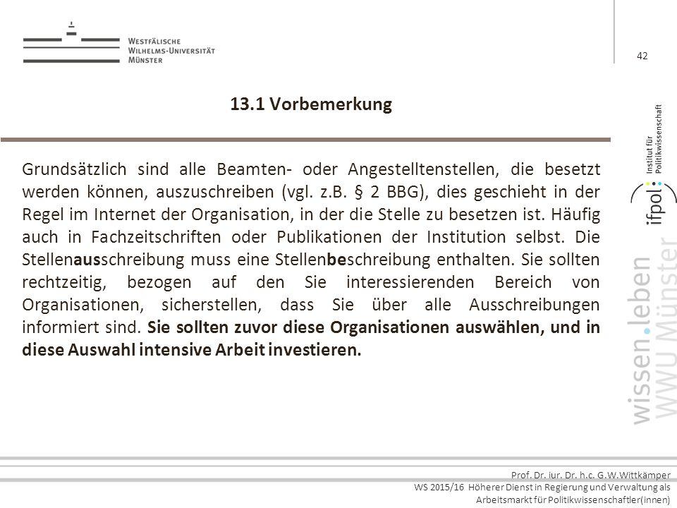 Prof. Dr. iur. Dr. h.c. G.W.Wittkämper WS 2015/16 Höherer Dienst in Regierung und Verwaltung als Arbeitsmarkt für Politikwissenschaftler(innen) 13.1 V