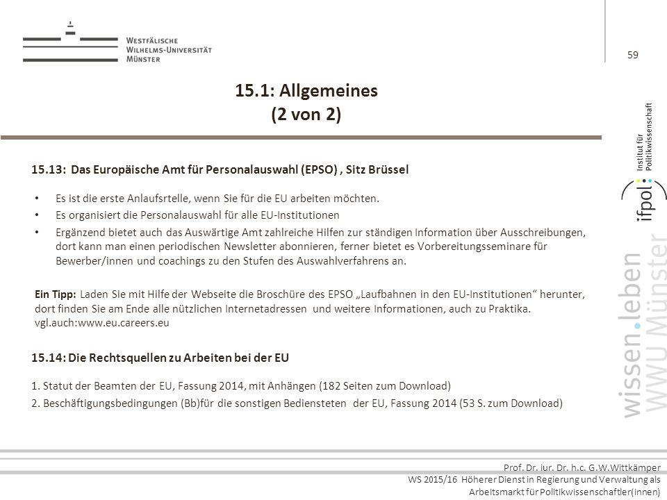 Prof. Dr. iur. Dr. h.c. G.W.Wittkämper WS 2015/16 Höherer Dienst in Regierung und Verwaltung als Arbeitsmarkt für Politikwissenschaftler(innen) 15.1: