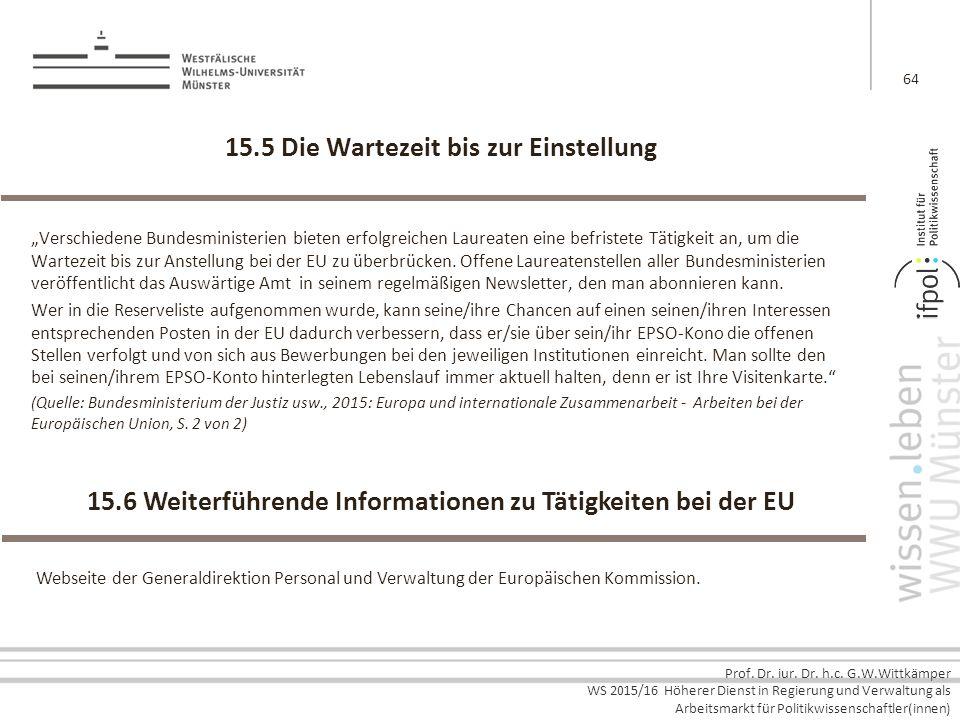 Prof. Dr. iur. Dr. h.c. G.W.Wittkämper WS 2015/16 Höherer Dienst in Regierung und Verwaltung als Arbeitsmarkt für Politikwissenschaftler(innen) 15.5 D