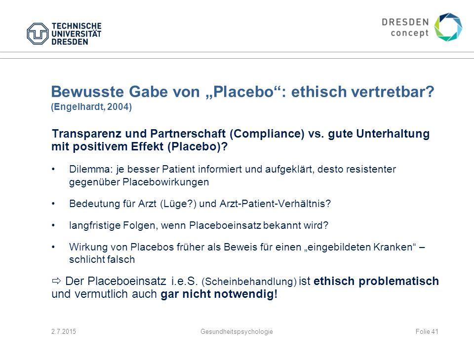 """Bewusste Gabe von """"Placebo"""": ethisch vertretbar? (Engelhardt, 2004) Transparenz und Partnerschaft (Compliance) vs. gute Unterhaltung mit positivem Eff"""