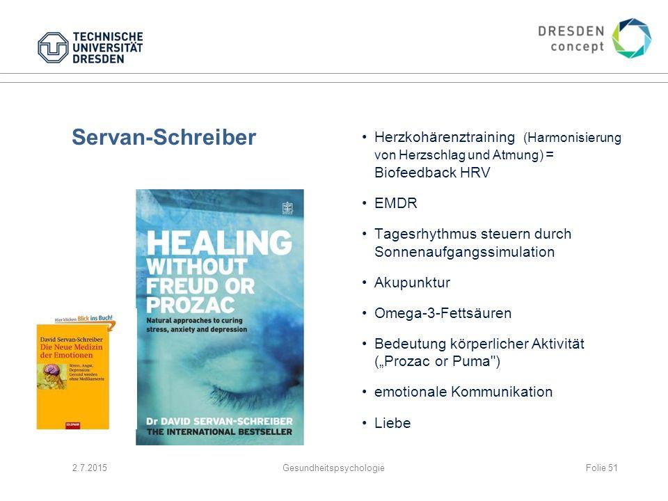 2.7.2015GesundheitspsychologieFolie 51 Servan-Schreiber Herzkohärenztraining (Harmonisierung von Herzschlag und Atmung) = Biofeedback HRV EMDR Tagesrh