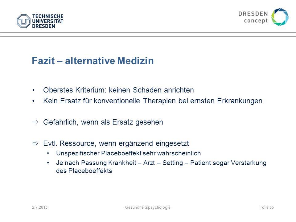 Fazit – alternative Medizin Oberstes Kriterium: keinen Schaden anrichten Kein Ersatz für konventionelle Therapien bei ernsten Erkrankungen  Gefährlic