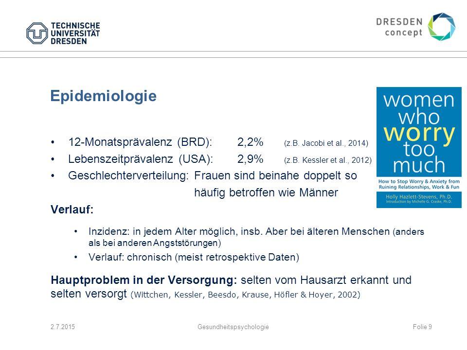 Epidemiologie 12-Monatsprävalenz (BRD):2,2% (z.B. Jacobi et al., 2014) Lebenszeitprävalenz (USA):2,9% (z.B. Kessler et al., 2012) Geschlechterverteilu