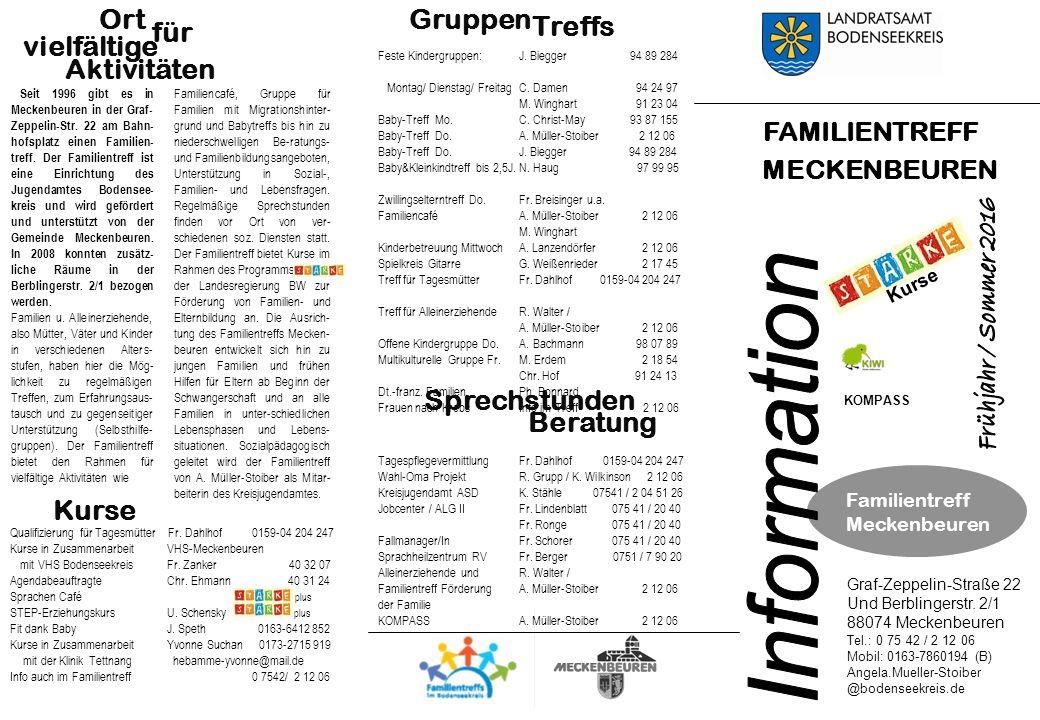 Seit 1996 gibt es in Meckenbeuren in der Graf- Zeppelin-Str. 22 am Bahn- hofsplatz einen Familien- treff. Der Familientreff ist eine Einrichtung des J