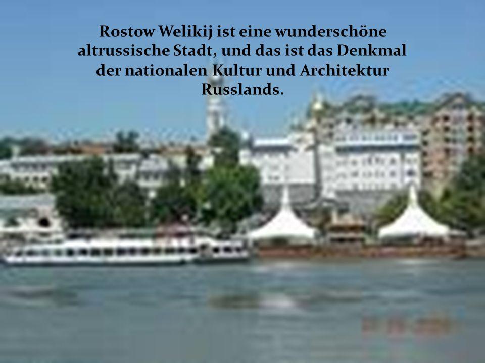 Rostow Welikij ist eine wunderschöne altrussische Stadt, und das ist das Denkmal der nationalen Kultur und Architektur Russlands.