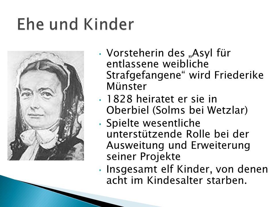 """Vorsteherin des """"Asyl für entlassene weibliche Strafgefangene"""" wird Friederike Münster 1828 heiratet er sie in Oberbiel (Solms bei Wetzlar) Spielte we"""