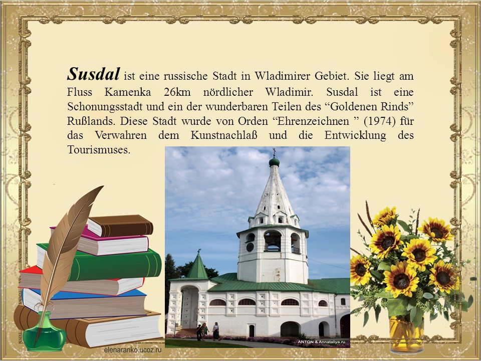 Susdal ist eine russische Stadt in Wladimirer Gebiet. Sie liegt am Fluss Kamenka 26km nördlicher Wladimir. Susdal ist eine Schonungsstadt und ein der