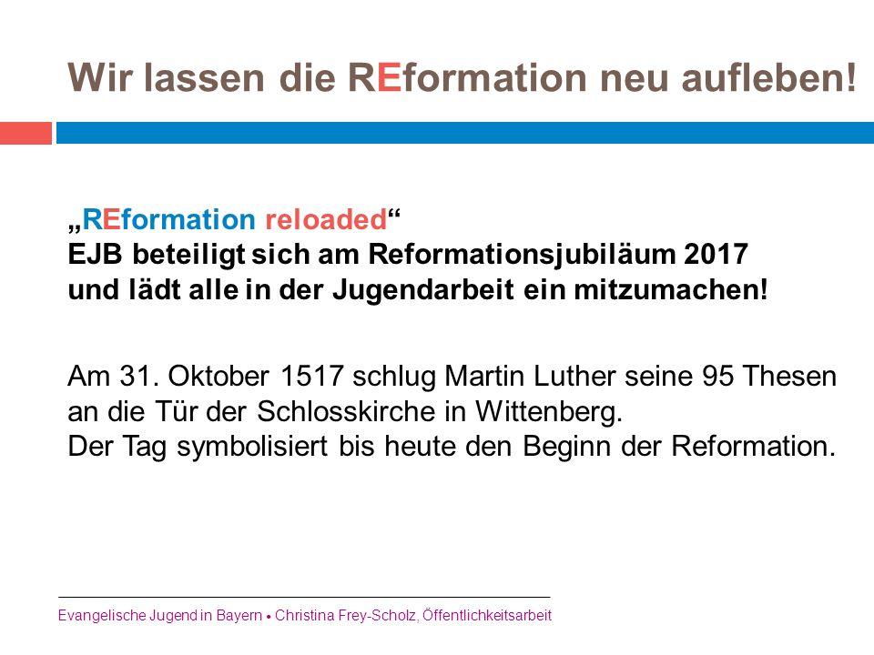 """""""REformation reloaded"""" EJB beteiligt sich am Reformationsjubiläum 2017 und lädt alle in der Jugendarbeit ein mitzumachen! Am 31. Oktober 1517 schlug M"""