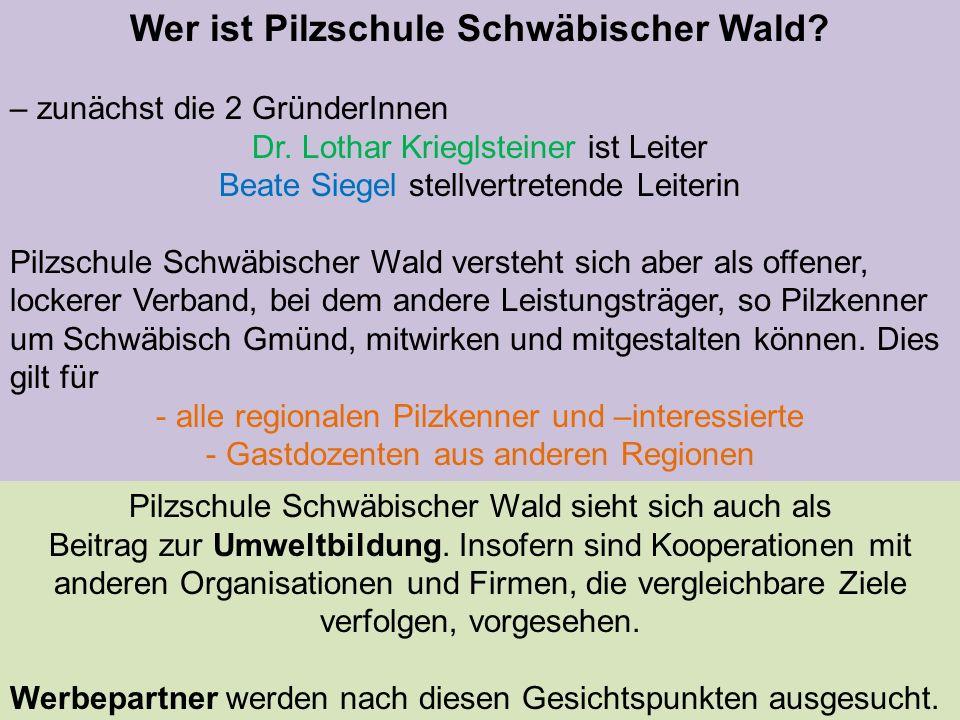 Beate Siegel zertifizierte Naturpädagogin zertifizierte Naturparkführerin (Naturschule Freiburg)(Naturpark Schwäbisch-Fränkischer Wald) seit 2011: Pilzsachverständige der Deutschen Gesellschaft für Mykologie (Prüfung in Hornberg) Stellvertretende Leitung Organisatorisches Kurse für Anfänger