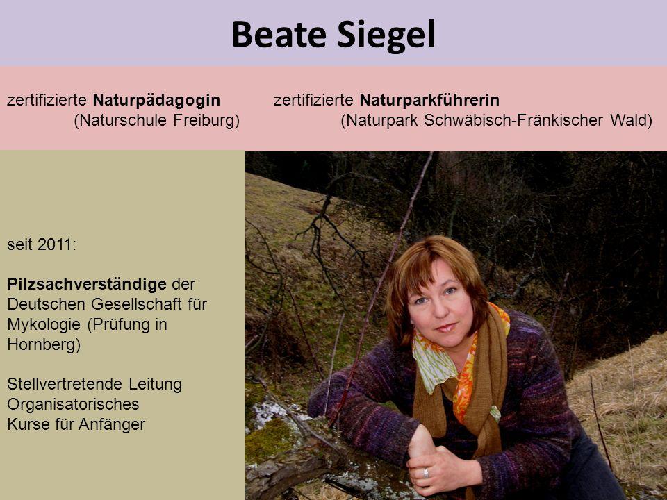 Beate Siegel zertifizierte Naturpädagogin zertifizierte Naturparkführerin (Naturschule Freiburg)(Naturpark Schwäbisch-Fränkischer Wald) seit 2011: Pil