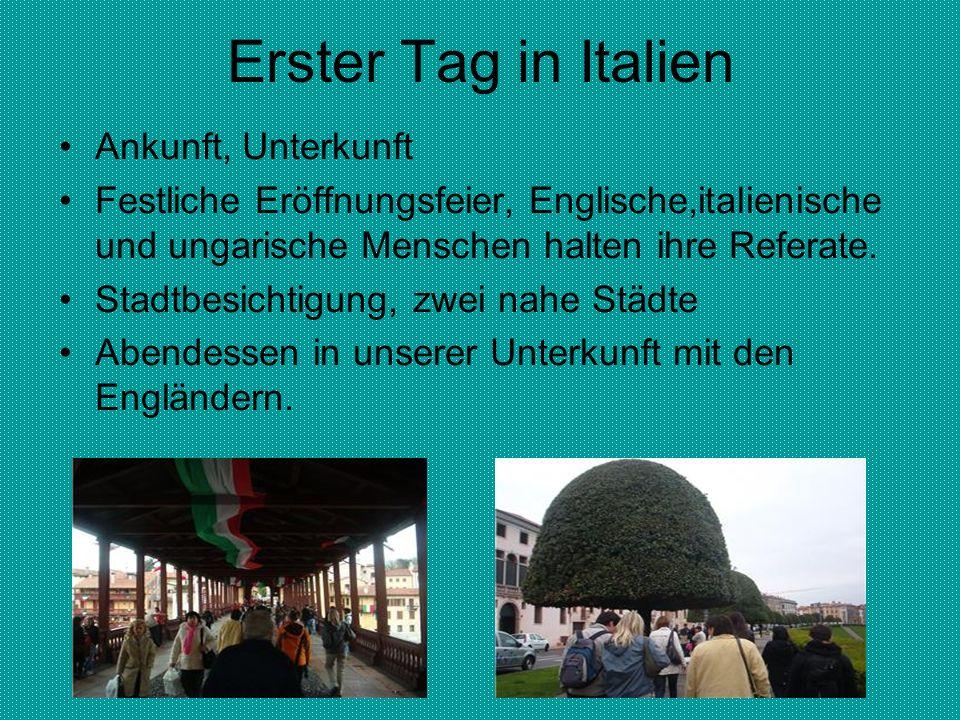 Erster Tag in Italien Ankunft, Unterkunft Festliche Eröffnungsfeier, Englische,italienische und ungarische Menschen halten ihre Referate.