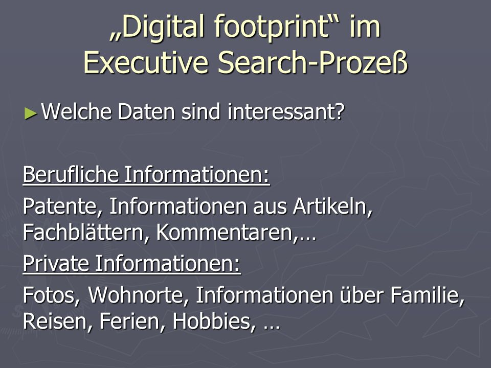 """Digital footprint im Executive Search-Prozeß ► Welche Daten sind interessant."