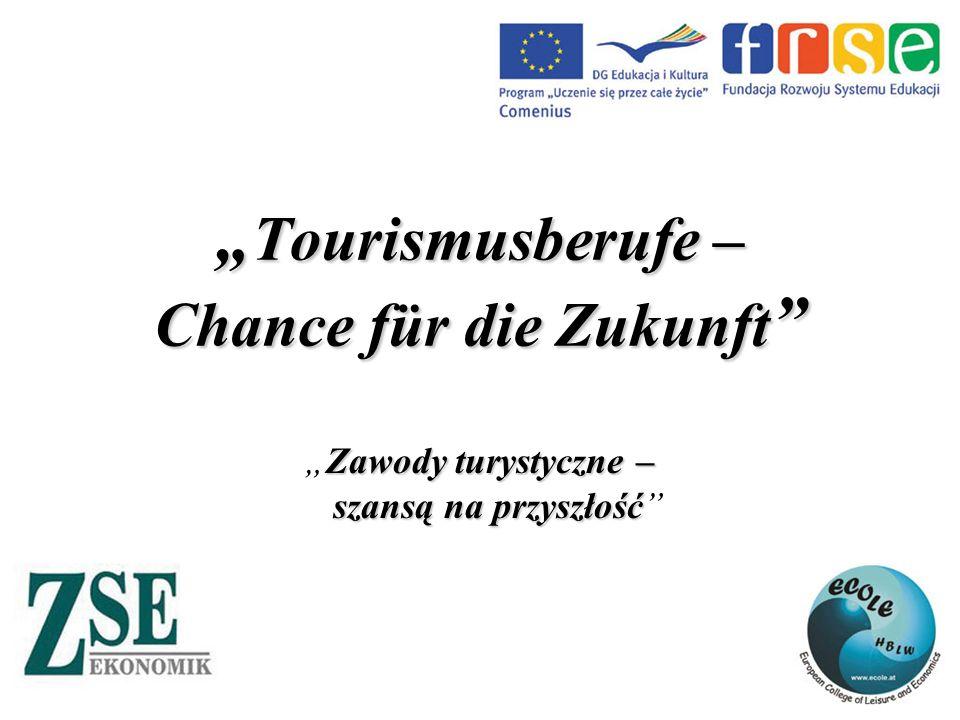 """"""" Tourismusberufe – Chance für die Zukunft Zawody turystyczne – szansą na przyszłość """"Zawody turystyczne – szansą na przyszłość"""