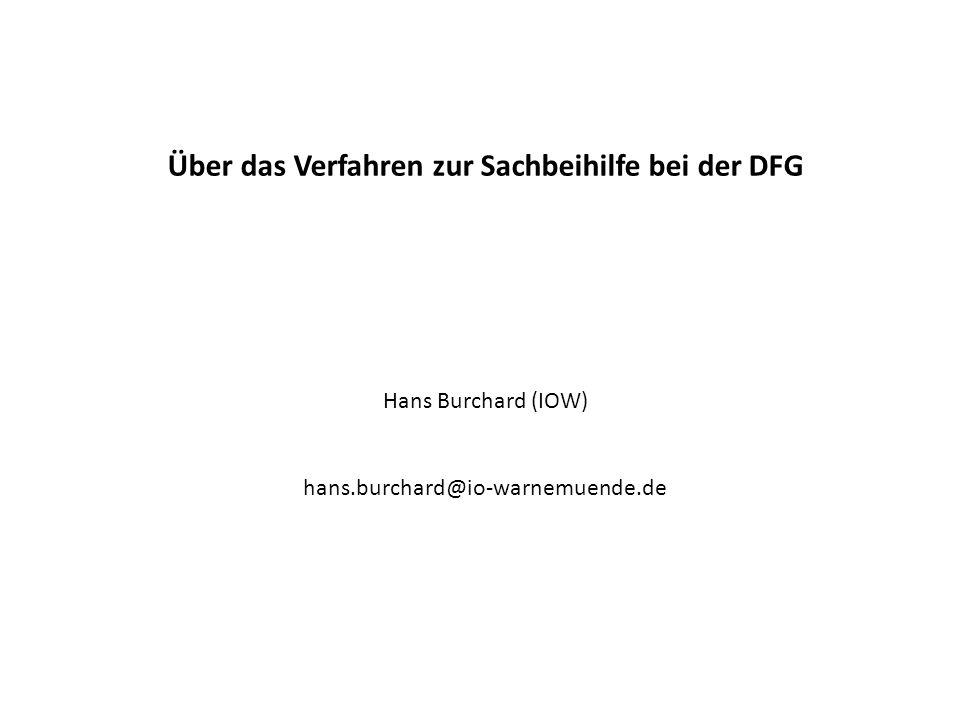 Über das Verfahren zur Sachbeihilfe bei der DFG Hans Burchard (IOW) hans.burchard@io-warnemuende.de
