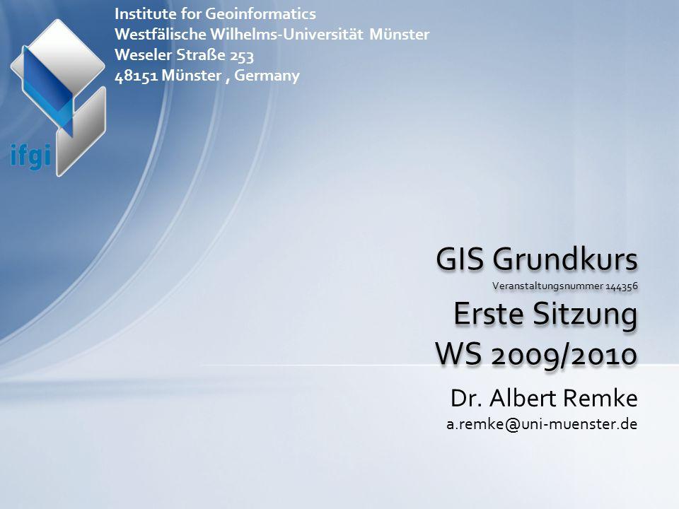 Kursleitung Dr.Albert Remke (a.remke@uni-muenster.de)a.remke@uni-muenster.de IfGI, Weseler Str.
