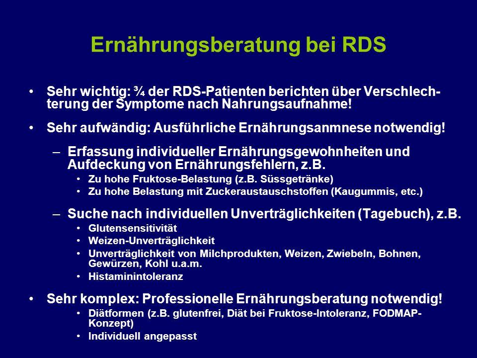 Ernährungsberatung bei RDS Sehr wichtig: ¾ der RDS-Patienten berichten über Verschlech- terung der Symptome nach Nahrungsaufnahme! Sehr aufwändig: Aus