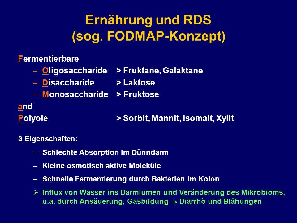 Ernährung und RDS (sog. FODMAP-Konzept) Fermentierbare –Oligosaccharide > Fruktane, Galaktane –Disaccharide > Laktose –Monosaccharide > Fruktose and P