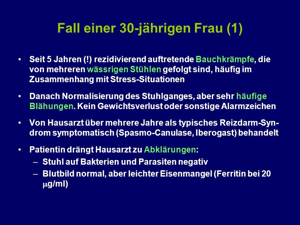 Fall einer 30-jährigen Frau (1) Seit 5 Jahren (!) rezidivierend auftretende Bauchkrämpfe, die von mehreren wässrigen Stühlen gefolgt sind, häufig im Z