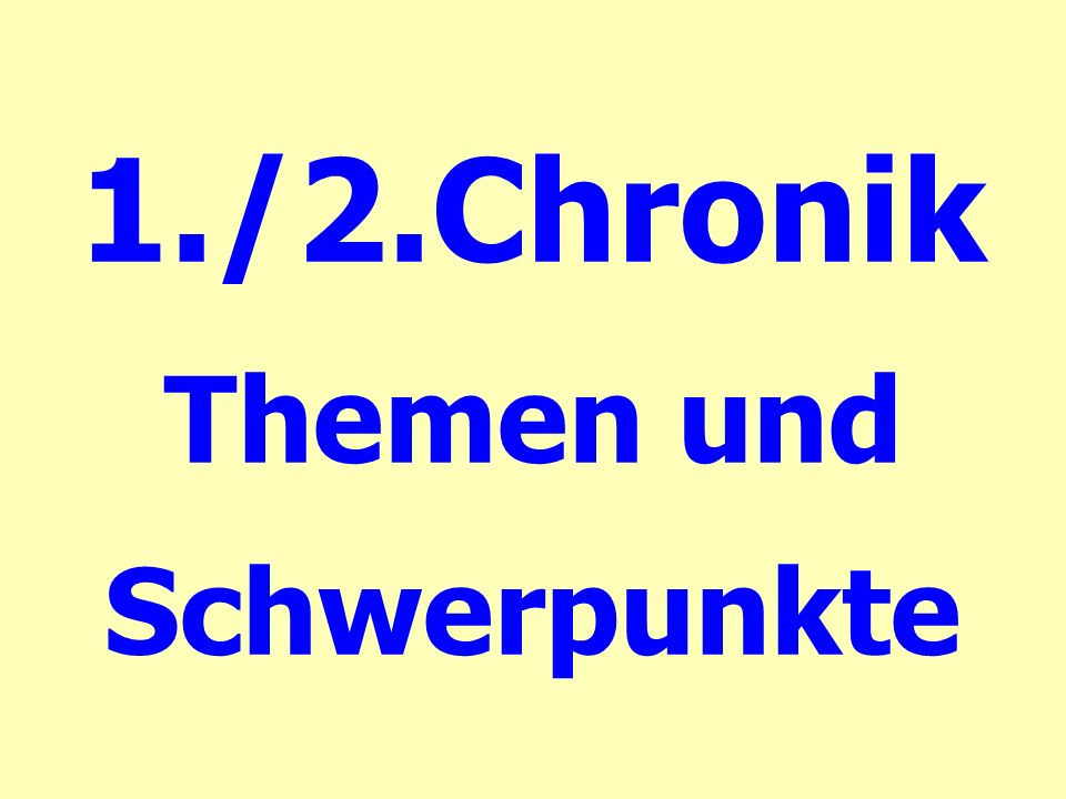 A.Synoptik 1: Betonung in Chronik: David/Salomo Beispiel: Der Anfang von Davids Regierungszeit 2.