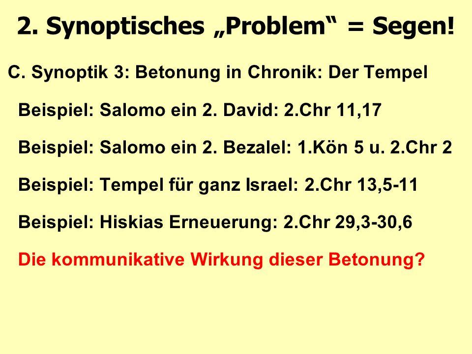 C. Synoptik 3: Betonung in Chronik: Der Tempel Beispiel: Salomo ein 2.