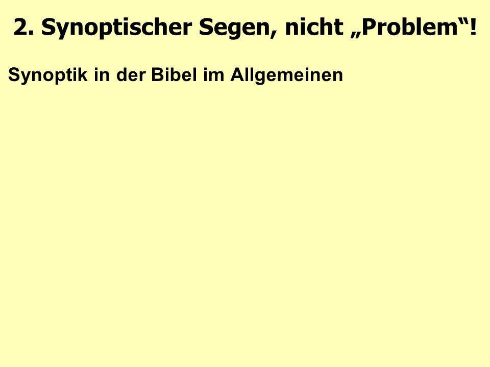 """Synoptik in der Bibel im Allgemeinen 2. Synoptischer Segen, nicht """"Problem !"""