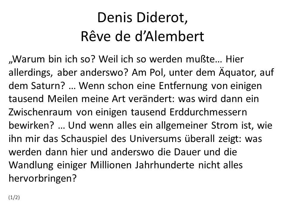 "Denis Diderot, Rêve de d'Alembert ""Warum bin ich so."