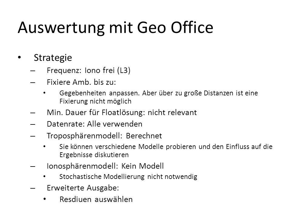 Auswertung mit Geo Office Betrachten der Resultate – Rechtsklick -> Resultate Konfiguration – Ambiguity Status !!.