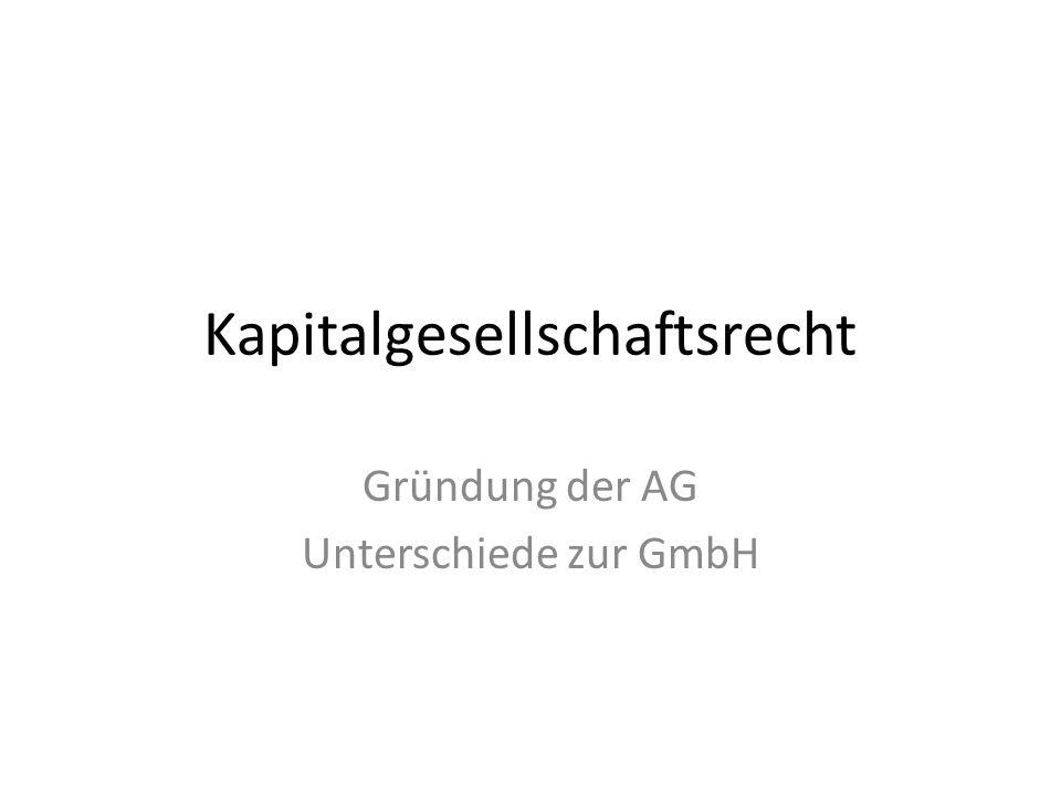 Kapitalgesellschaftsrecht Gründung der AG Unterschiede zur GmbH