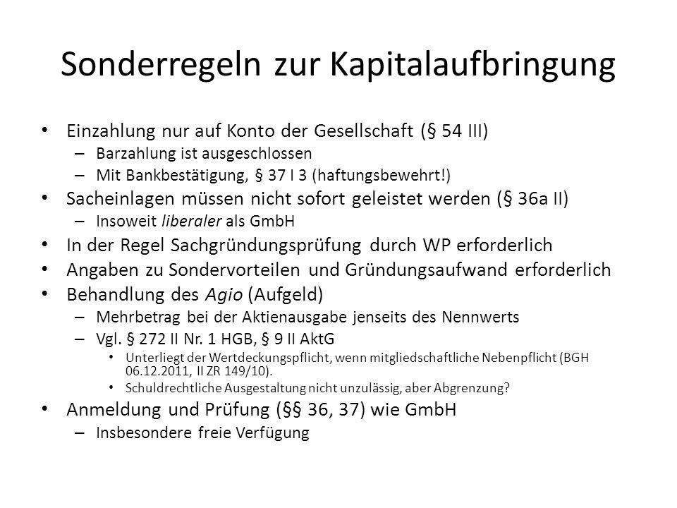 Sonderregeln zur Kapitalaufbringung Einzahlung nur auf Konto der Gesellschaft (§ 54 III) – Barzahlung ist ausgeschlossen – Mit Bankbestätigung, § 37 I