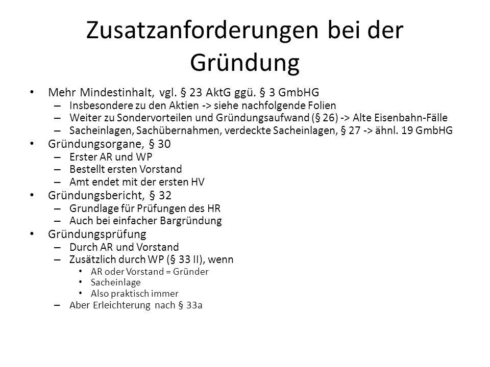 Zusatzanforderungen bei der Gründung Mehr Mindestinhalt, vgl. § 23 AktG ggü. § 3 GmbHG – Insbesondere zu den Aktien -> siehe nachfolgende Folien – Wei