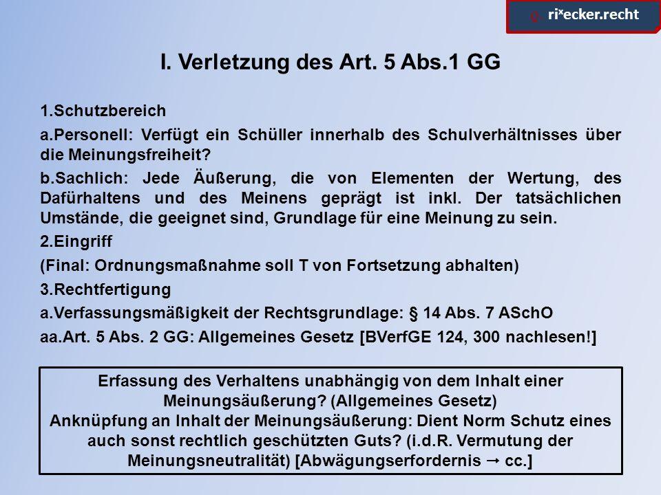 ϱ.ri x ecker.recht I. Verletzung des Art. 5 Abs.1 GG bb.Verfassungsmäßiges Gesetz.