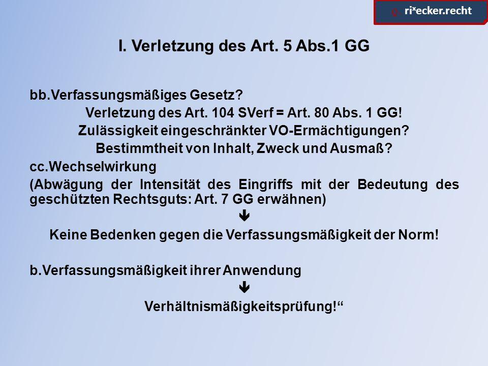 ϱ. ri x ecker.recht I. Verletzung des Art. 5 Abs.1 GG bb.Verfassungsmäßiges Gesetz.