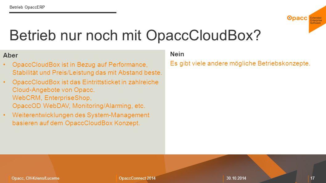 Opacc, CH-Kriens/LucerneOpaccConnect 201430.10.2014 Aber OpaccCloudBox ist in Bezug auf Performance, Stabilität und Preis/Leistung das mit Abstand bes