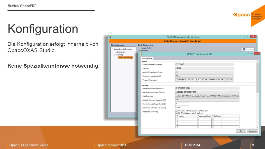 Opacc, CH-Kriens/LucerneOpaccConnect 201430.10.2014 10 Monitoring Betrieb OpaccERP Alles auf einen Blick.