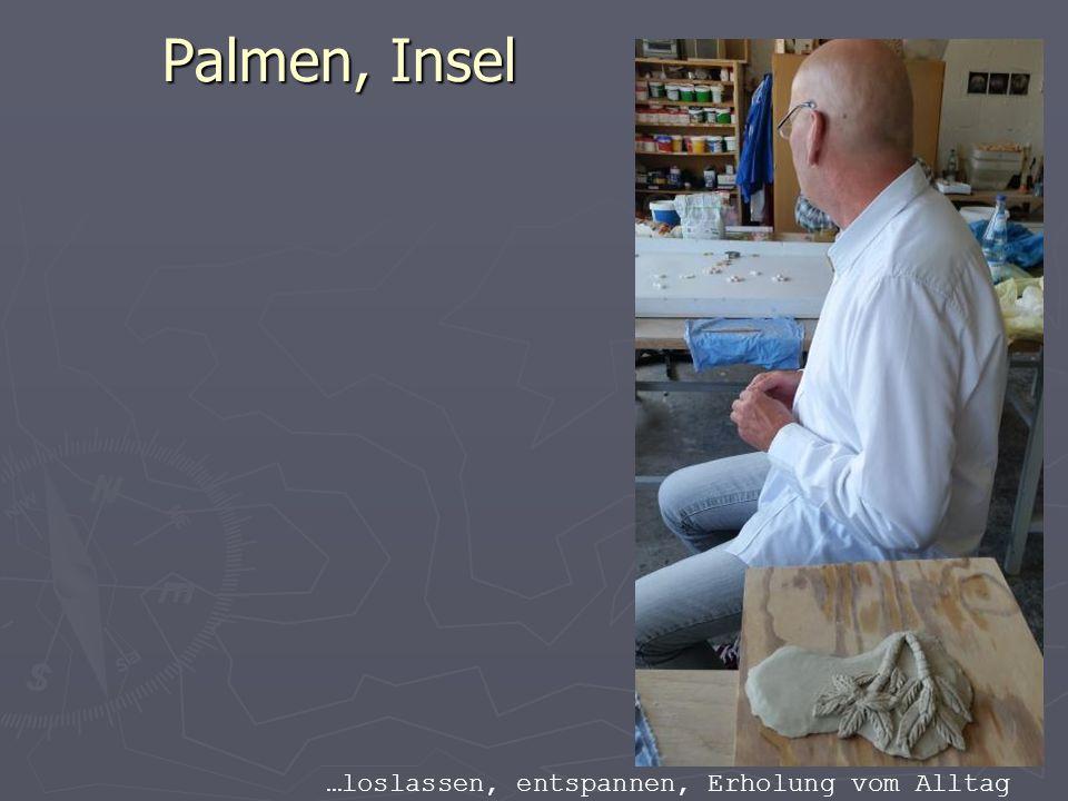Palmen, Insel Palmen, Insel …loslassen, entspannen, Erholung vom Alltag