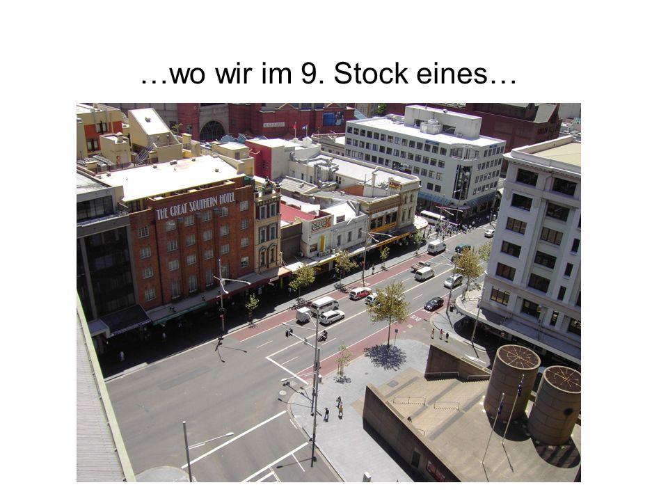…wo wir im 9. Stock eines…