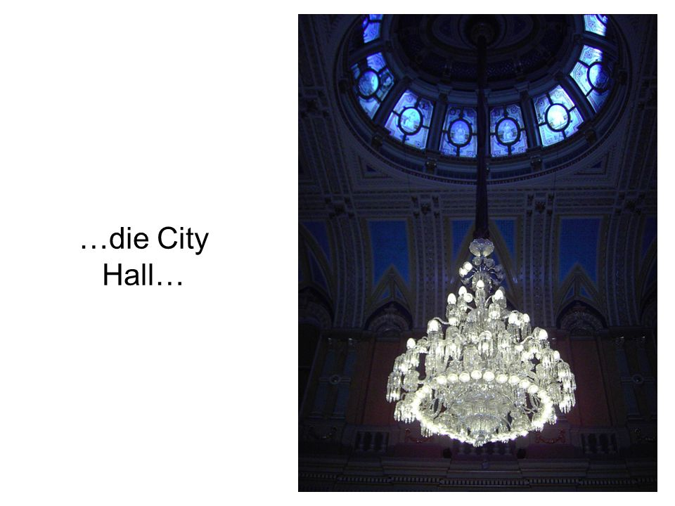 …die City Hall…