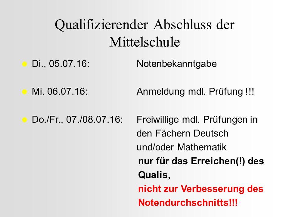 Qualifizierender Abschluss der Mittelschule  Di., 05.07.16:Notenbekanntgabe  Mi.