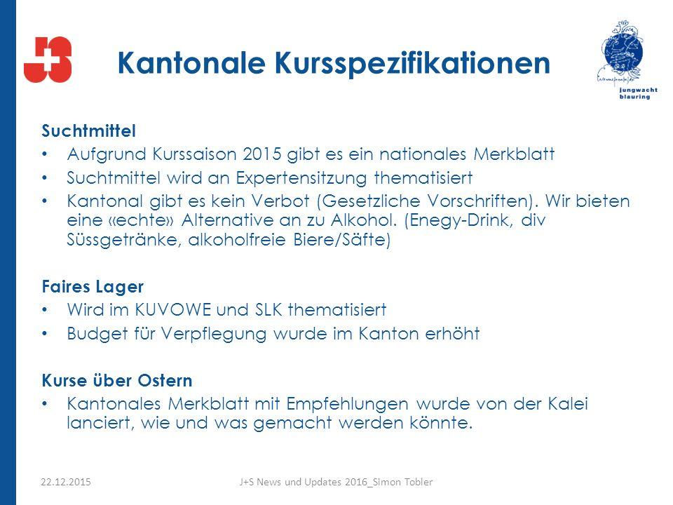 Kantonale Kursspezifikationen Suchtmittel Aufgrund Kurssaison 2015 gibt es ein nationales Merkblatt Suchtmittel wird an Expertensitzung thematisiert Kantonal gibt es kein Verbot (Gesetzliche Vorschriften).