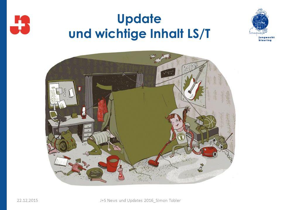 Update und wichtige Inhalt LS/T J+S News und Updates 2016_Simon Tobler22.12.2015