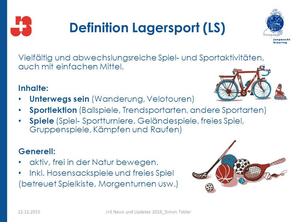 Definition Lagersport (LS) Vielfältig und abwechslungsreiche Spiel- und Sportaktivitäten, auch mit einfachen Mittel.