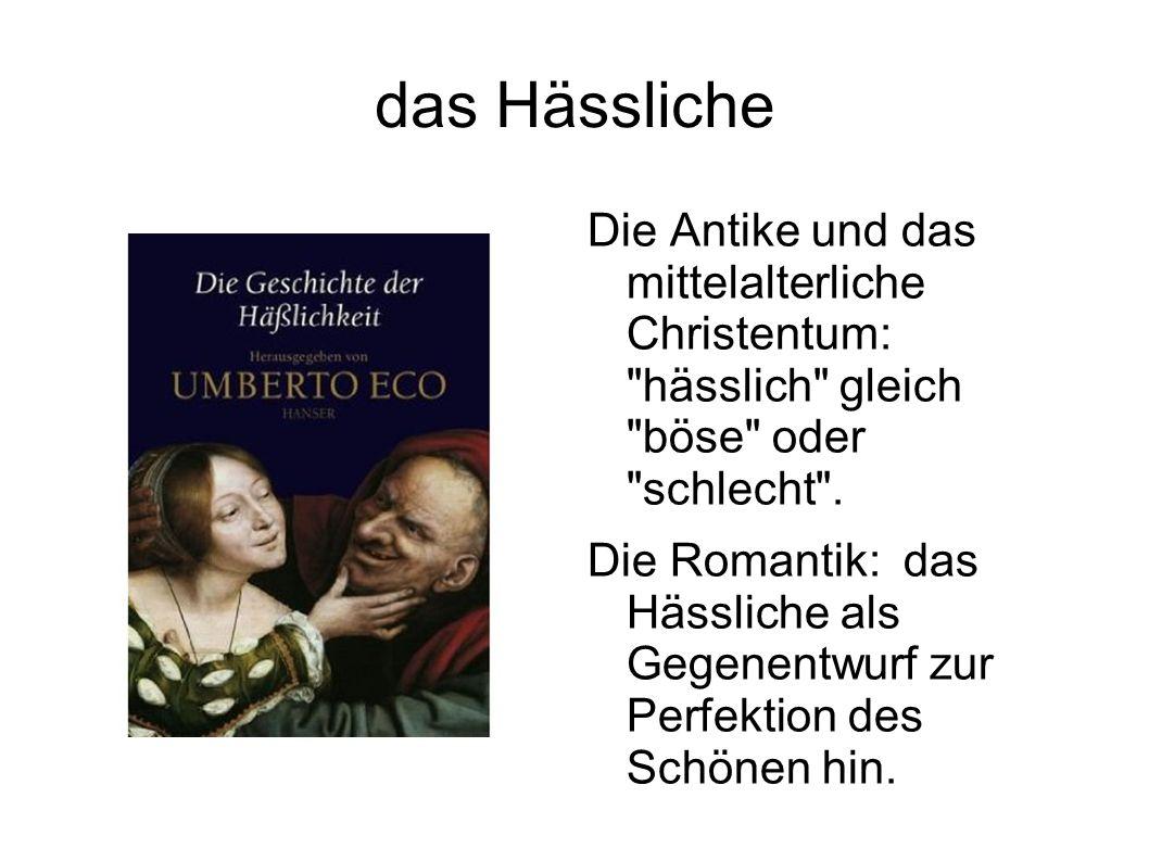 das Hässliche Die Antike und das mittelalterliche Christentum: