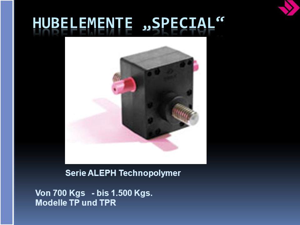 Serie ALEPH Technopolymer Von 700 Kgs - bis 1.500 Kgs. Modelle TP und TPR
