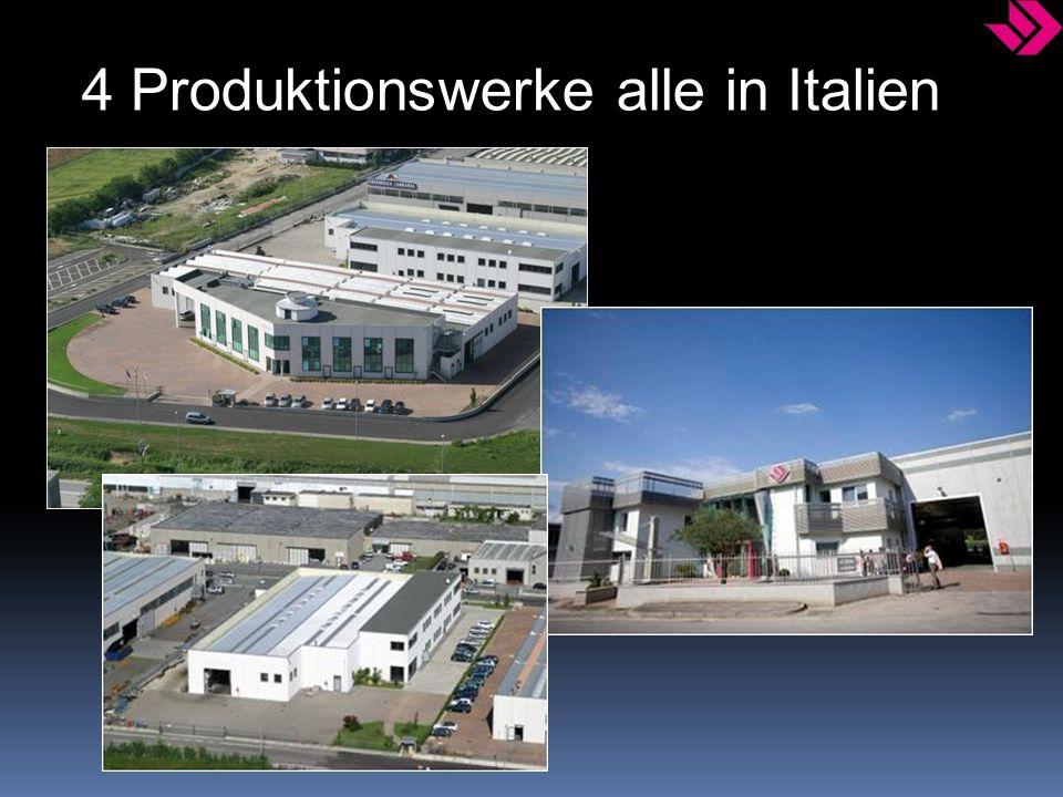 4 Produktionswerke alle in Italien