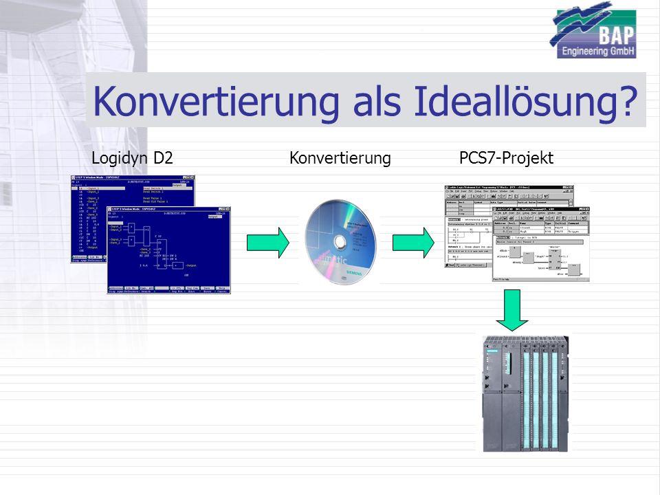 Konvertierung als Ideallösung? Logidyn D2PCS7-ProjektKonvertierung