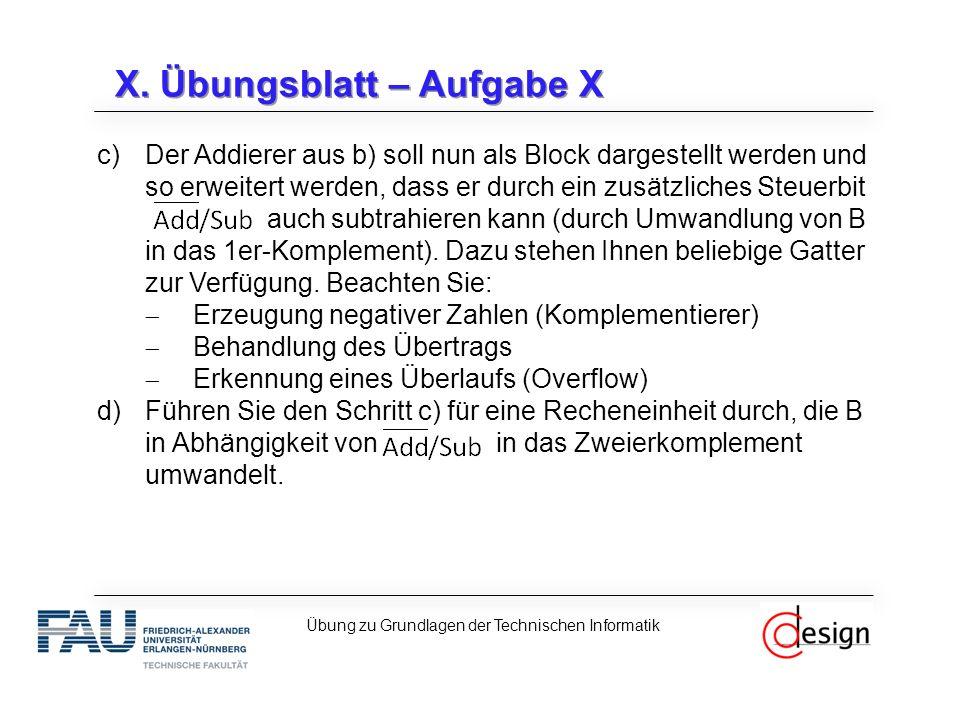 X. Übungsblatt – Aufgabe X c)Der Addierer aus b) soll nun als Block dargestellt werden und so erweitert werden, dass er durch ein zusätzliches Steuerb