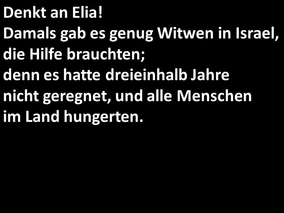Denkt an Elia.