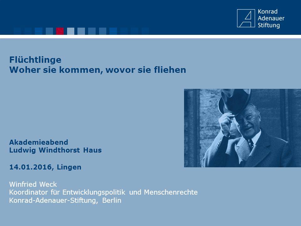 Flüchtlinge Woher sie kommen, wovor sie fliehen Akademieabend Ludwig Windthorst Haus 14.01.2016, Lingen Winfried Weck Koordinator für Entwicklungspoli