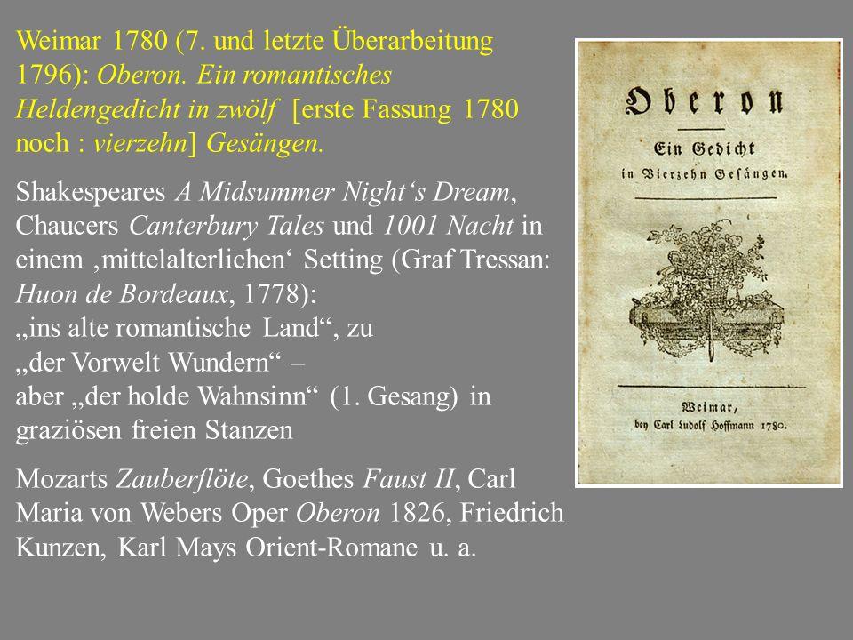 Weimar 1780 (7. und letzte Überarbeitung 1796): Oberon.