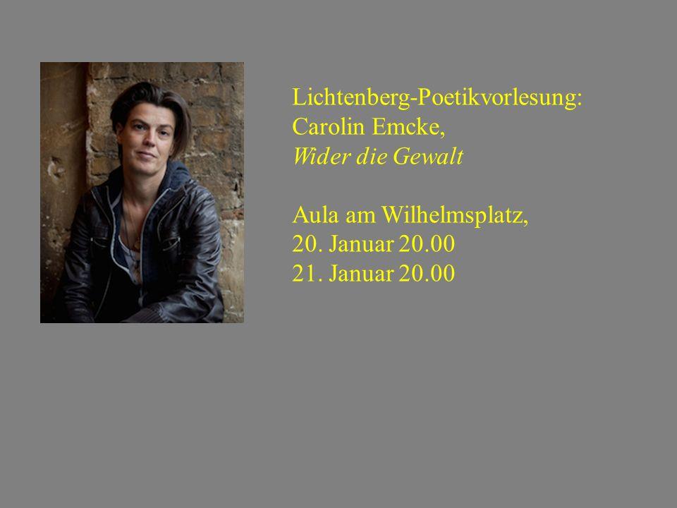 Lichtenberg-Poetikvorlesung: Carolin Emcke, Wider die Gewalt Aula am Wilhelmsplatz, 20.